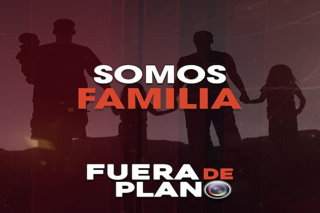 Fura de plano: Somos familia
